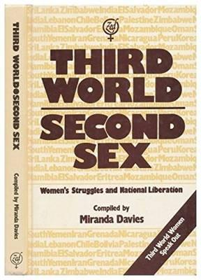 Third World, Second Sex   Volume 1 : Women  s Struggles and National Liberatio...