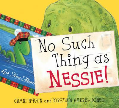 No Such Thing as Nessie! : A Loch Ness Monster Adventure