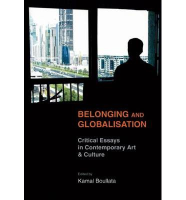belonging and globalisation critical essays in contemporary art and culture