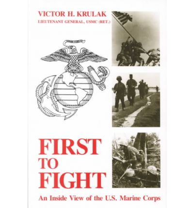 first to fight by victor h krulak First to fight an inside view of the first to fight us naval institute  victor krulak lt gen usmc retired first to fight.