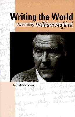 Writing the World : Understanding William Stafford