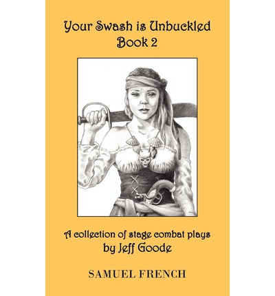 Your Swash is Unbuckled: Book 2 : Book 2
