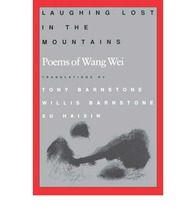 Laughing Lost in the Mountains: Poems of Wang Wei