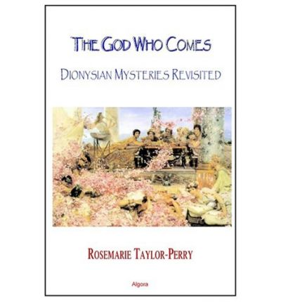 The God Who Comes, Dionysian Mysteries Revisited