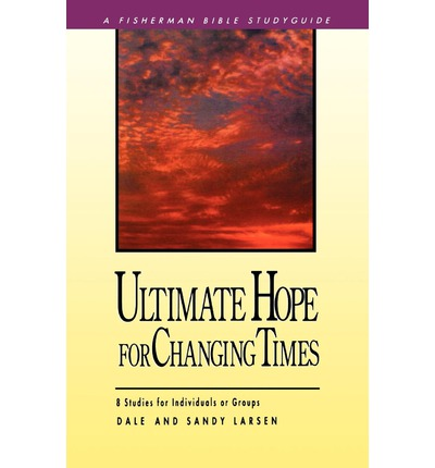 Ultimate Hope for Changing Times