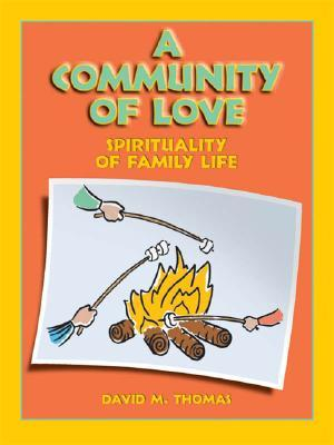 A Community of Love : Spirituality of Family Life