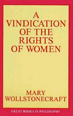 mary wollstonecraft vindication essays Mary wollstonecraft's essay a vindication of the rights of man is written in the form of a letter to edmund burke, author of reflections of the revolution in france.