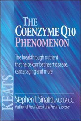 The Coenzyme Q10 Phenomenon : The Breakthrough Nutrient That Helps Combat Heart Disease, Cancer, Aging and More