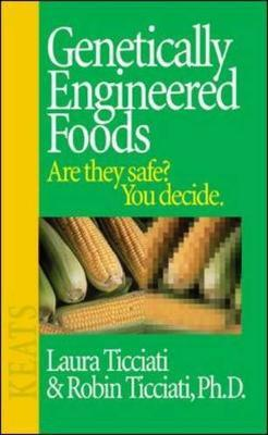 Genetically Engineered Foods : Are They Safe? You Decide....