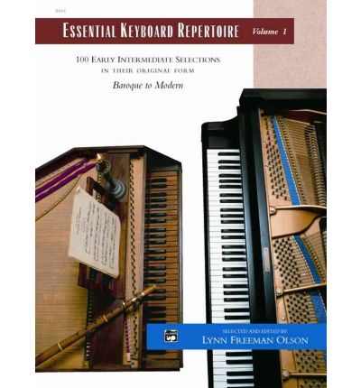 Essential Keyboard Repertoire, Volume 1 : 100 Early Intermediate Selections in Their Original Form: Baroque to Modern