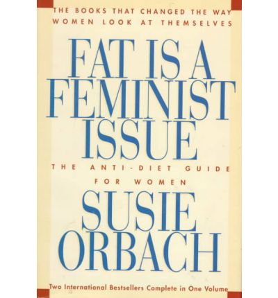 fat as a feminist issue Susie orbach's first book fat is a feminist issue has been continuously in print  since 1978 her other books include hunger strike, what's.