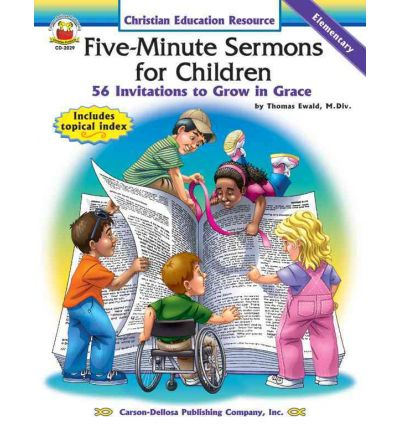 Five-Minute Sermons for Children : 56 Invitations to Grow in Grace