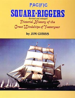 Pacific Square: Riggers Pictorial History of the Great Windships of Yesteryea...