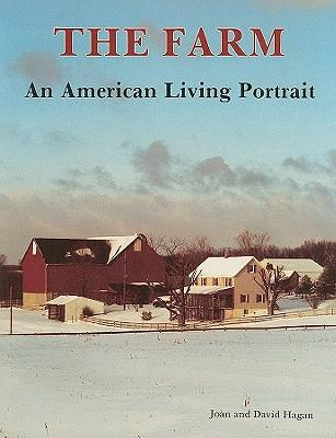The Farm: An American Living Portrait by Hagan, Joan