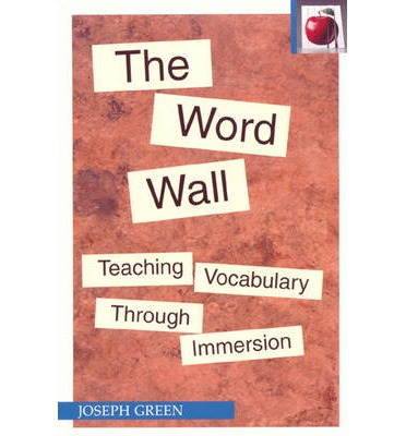 WORD WALL, THE  2ND: Teaching Vocabulary Through Immersion  The Pippin Teache...