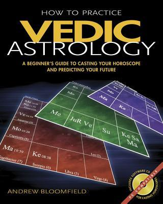 How to practice vedic astrology by andrew bloomfield