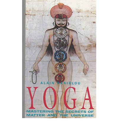 Yoga : Mastering the Secrets of Matter and the Universe
