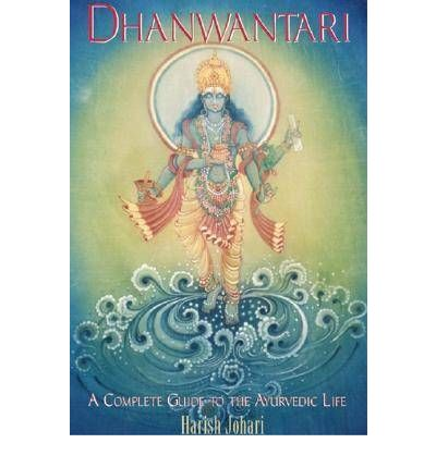 Dhanwantari : A Complete Guide to the Ayurvedic Life