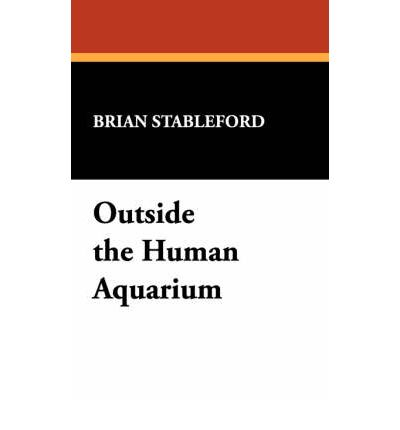 Reynolds Ford Edmond Outside the Human Aquarium : Brian M Stableford ...