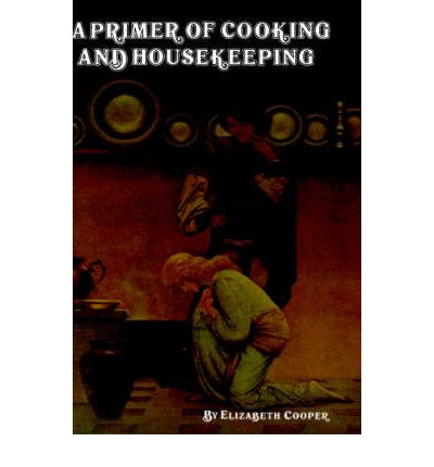 A Primer of Cooking and Housekeeping