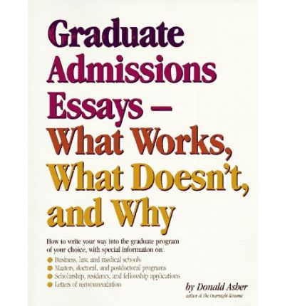 Graduate Admissions Essays: What Works, What Doesn't and Why
