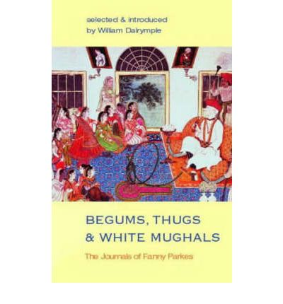 Begums, Thugs and White Mughals: v. 8
