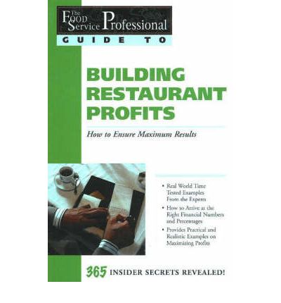 The Food Service Professionals Guide to Building Restaurant Profits