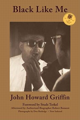 john howard griffin and his book black like me John howard griffin (june 16, 1920 – september 9 he conducted a kind of social study in his 1959 project, resulting in his book black like me (1961.