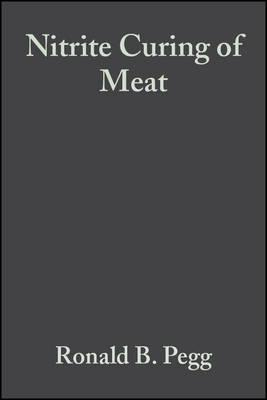 Nitrite Curing of Meat : The Nitrosamine Problem
