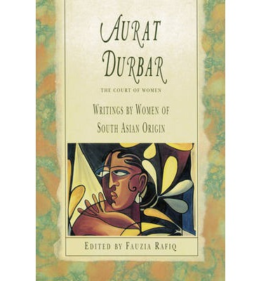 Aurat Durbar: Writings by Women of South Asian Origin  Perfect Paperback  by ...