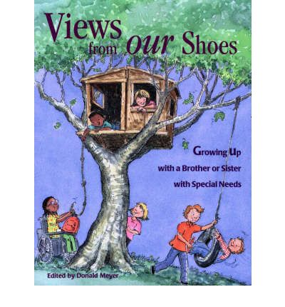 Views from Our Shoes : Growing Up with a Brother or Sister with Special Needs