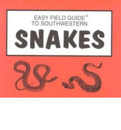 Easy Field Guide to Southwestern Snakes  Easy Field Guides  by Dick & Sharon ...