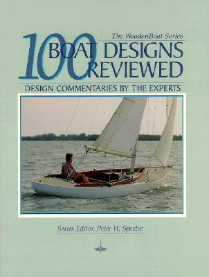 100 Boat Designs Reviewed : Design Commentaries by the Experts