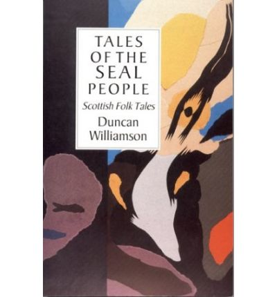 Tales of the Seal People: Scottish Folk Tales