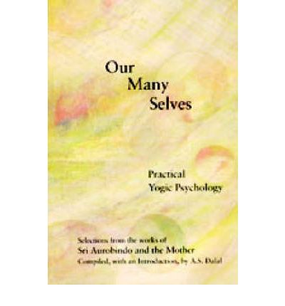 Our Many Selves : Practical Yogic Psychology