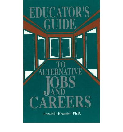 The educator 39 s guide to alternative jobs careers ron l for Architekt alternative jobs