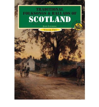 Traditional Folksongs and Ballads of Scotland: v. 2