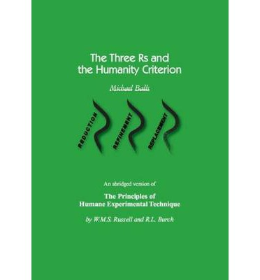 an overview of the three rs in the principles of humane experimental technique Fred myers: co-founder of drawing heavily upon principles of humane experimental technique a fifty-year history of the humane society of the united states.