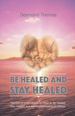 How to be Healed and Stay Healed