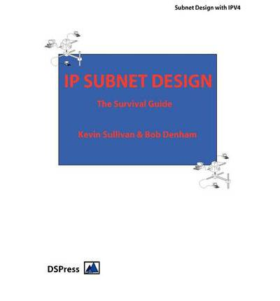 IP Subnet Design : The Subnet Guide