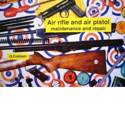 Air Rifle and Air Pistol Maintenance and Repair