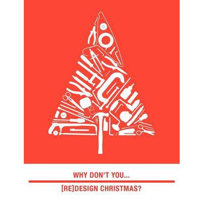 Why Don't You... [re]design Christmas?