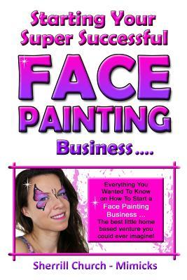 Growing Your Highly Profitable Face Painting