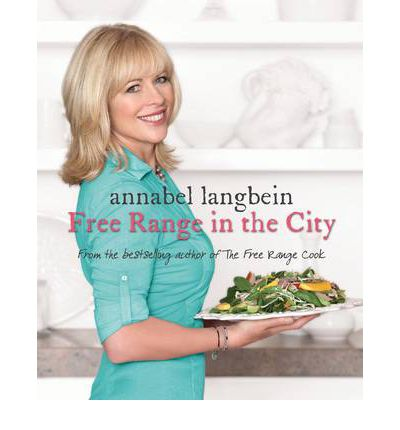 Annabel Langbein Free Range in the City