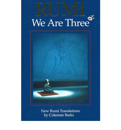 Rumi, We are Three
