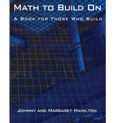 Math to Build On : A Book for Those Who Build