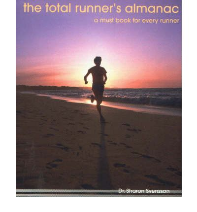 Free downloading pdf books Total Runners Almanac : The Essential Training Tool and Information Source for the Runner DJVU 096345689X by Sharon Svensson