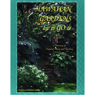 Ebook Amazon download ipad Hawaiian Gardens Are to Go to : A Pictorial Story of Hawaiian Gardens Based on Our Experience of Guiding Tours Through These Gardens PDF ePub MOBI 0966739906 by Clayton Oslund, Michele Oslund