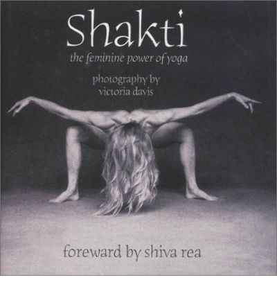 Shakti : The Feminine Power of Yoga