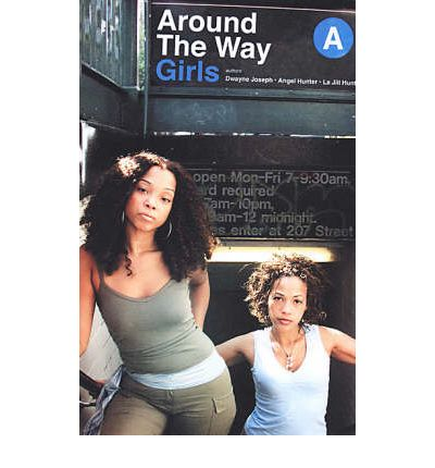 Around the Way Girls : Dwayne S. Joseph, La Jill Hunt ...